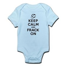 Keep Calm and Frack On Infant Bodysuit