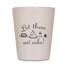 Sweet Let Them Eat Cake Shot Glass