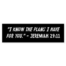 I Know The Plans Jeremiah 29 11 Bumper Sticker