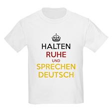 Halten Ruhe und Sprechen Deutsch T-Shirt