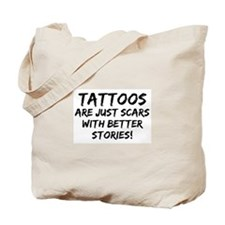 Tattoos Scars Stories Tote Bag