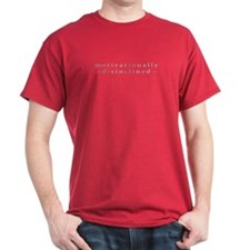 Motivationally Disinclined Dark Red T-Shirt