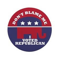 "Dont Blame Me I Voted Republican 3.5"" Button"