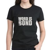 Word is Bond Tee