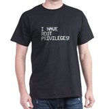 I HAVE ROOT PRIVILEGES! T-Shirt
