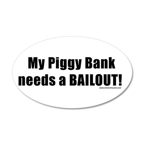 piggybankbailout.png 20x12 Oval Wall Decal