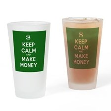Keep Calm and Make Money Drinking Glass