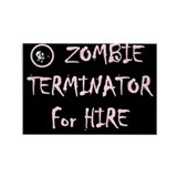 ZOMBIE TERMINATOR FOR HIRE Rectangle Magnet