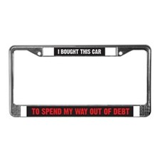 Spend My Way Out of Debt License Plate Frame