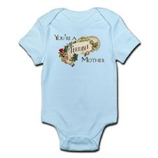You're A Terrible Mother Infant Bodysuit