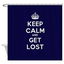 Keep Calm and Get Lost Shower Curtain