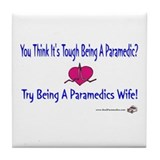 Paramedic Wife Tile Coaster
