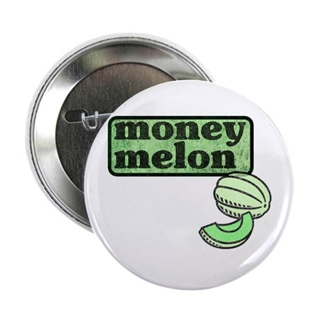 Honeydew: The Money Melon Button