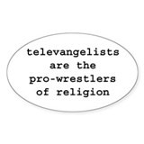 TELEVANGELISTS WRESTLERS RELIGION Decal