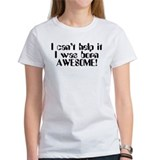 Born Awesome Women's Pink T-Shirt T-Shirt
