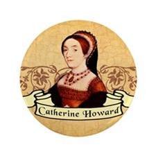 "Catherine Howard 3.5"" Button"