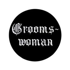 "Gothic Text Groomswoman 3.5"" Button"