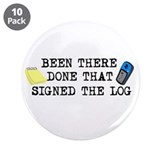 "Been There, Done That, Signed The Log 3.5"" Button"
