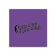 "Curiouser And Curiouser Square Sticker 3"" x 3"""