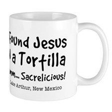 I Found Jesus in a Tortilla - Coffee Mug