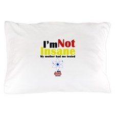 Big Bang Not Insane Pillow Case