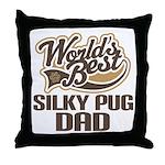 Silky Pug Dog Dad Throw Pillow