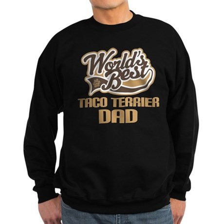 Taco Terrier Dog Dad Sweatshirt (dark)