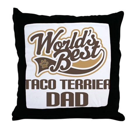 Taco Terrier Dog Dad Throw Pillow