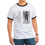 Sitting Bull Quote Ringer T
