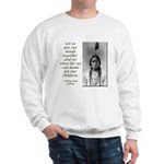 Sitting Bull Quote Sweatshirt