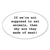 why are animals made of meat? Decal