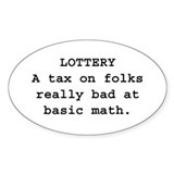 lottery tax on folks bad at math Decal