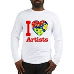 I Love Artists Long Sleeve T-Shirt