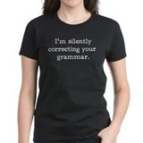 I'm silently correcting your grammar. Tee