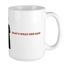 Cute That's what she said Mug