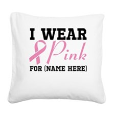 I Wear Pink Square Canvas Pillow