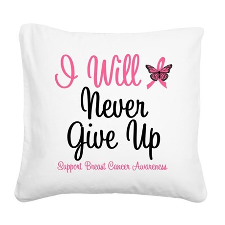 iwillnevergiveup.png Square Canvas Pillow