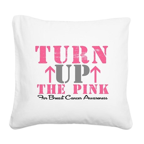 turnupthepink2.png Square Canvas Pillow