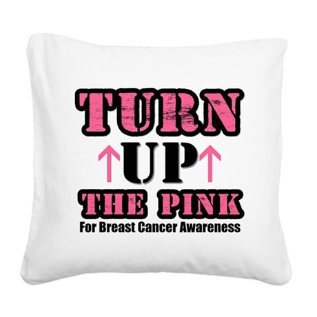 turnupthepink.png Square Canvas Pillow