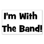 I'm With The Band. Rectangle Sticker