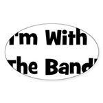 I'm With The Band. Oval Sticker