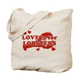 love-is-for-lobsters.png Tote Bag