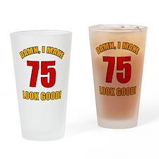 75 Looks Good! Drinking Glass