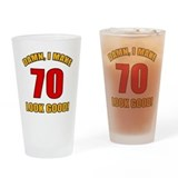 70 Looks Good! Drinking Glass