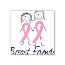 "Breast Friends Square Sticker 3"" x 3"""