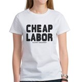CHEAP LABOR - SLAVERY ABOLISHED Tee