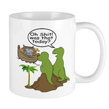 Oh Shit! Was that today? Small Mugs