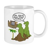 Oh Shit! Was that today? Coffee Mug