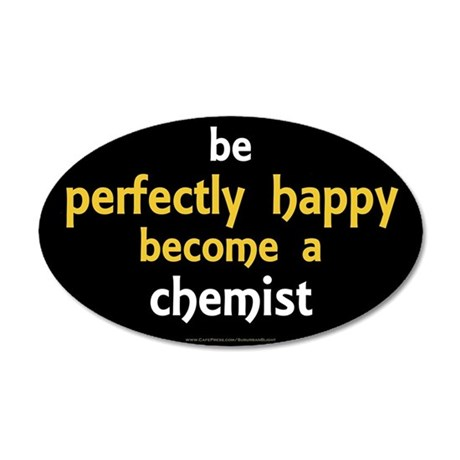 """""""Perfectly Happy Chemist"""" 20x12 Oval Wall Decal"""