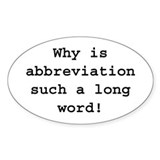 why's abbreviaton such a long word Decal